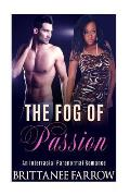 The Fog of Passion
