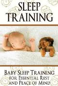 Sleep Training: Baby Sleep Training for Essential Rest and Peace of Mind