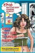 Omg Why Is My Body Changing So Much?: A Female Teen's Guide to Surviving Puberty