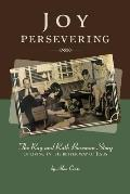 Joy Persevering: The Ray and Ruth Bozeman Story of Living in the Better Way of Jesus