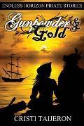 Gunpowder & Gold (Justified Treason, Book 4): Endless Horizon Pirate Stories