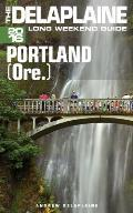 Portland (Ore.)- The Delaplaine 2016 Long Weekend Guide