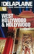 West Hollywood & Hollywood - The Delaplaine 2016 Long Weekend Guide