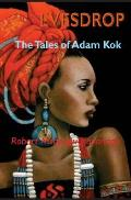 Evesdrop: The Tales of Adam Kok