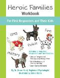 Heroic Families Workbook: For First Responders and Their Families