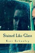 Stained Like Glass
