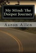 My Mind: The Deeper Journey