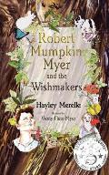Robert Mumpkin Myer and the Wish Makers
