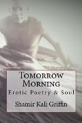 Tomorrow Morning: Erotic Poetry and Soul