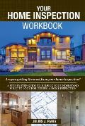 Your Home Inspection Workbook: Are You Getting the Most from Your Home Inspection?