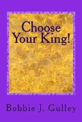 Choose Your King!
