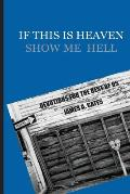 If This Is Heaven, Show Me Hell: Devotions for the Rest of Us