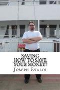 Saving: How to Save Your Money?