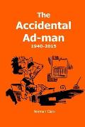 The Accidental Ad-Man: 1940-2015