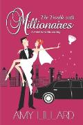 The Trouble with Millionaires: A Sweet Contemporary Romance