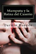 Mamputa y La Reina del Caserio: Inocencia Perdida I