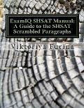 Examiq Shsat Manual: A Guide to the Shsat Scrambled Paragraphs: 120 Scrambled Paragraphs, with Detailed Answer Explanations