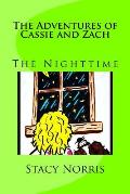 The Adventures of Cassie and Zach: The Nighttime