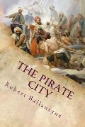 The Pirate City: An Algerian Tale