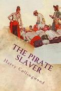 The Pirate Slaver: A Story of the West African Coast
