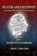 Success and Creativity: Unleashing Dormant Cognitive Potentials: A Beginners and Student's Handbook