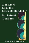 Green Light Leadership for School Leaders