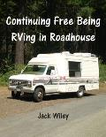 Continuing Free Being RVing in Roadhouse