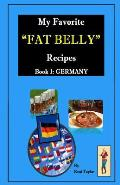 My Favorite Fat Belly Recipes: Book 1: Germany