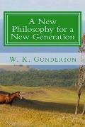 A New Philosophy for a New Generation