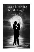 Love's Mourning for Midnight: Sonnets of Love