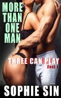 More Than One Man (Three Can Play Book 1)