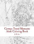 German Travel Moments Adult Coloring Book: Color Highlights in Germany