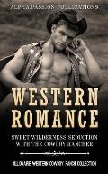 Western Romance: Sweet Wilderness Seduction with the Cowboy Rancher