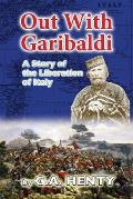 Out with Garibaldi: A Story of the Liberation of Italy