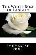 The White Rose of Langley