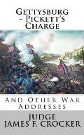 Gettysburg - Pickett's Charge: And Other War Addresses
