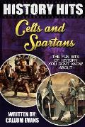The Fun Bits of History You Don't Know about Celts and Spartans: Illustrated Fun Learning for Kids