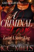 A Criminal Love: Lovin' a Street King