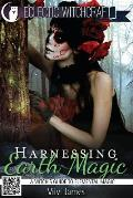 Harnessing Earth Magic (a Witch's Guide to Elemental Magic)