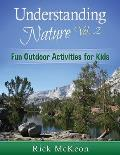 Understanding Nature Vol. 2: Fun Outdoor Activities for Kids