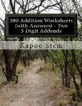 200 Addition Worksheets (with Answers) - Two 5 Digit Addends: Maths Practice Workbook