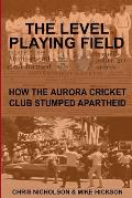 The Level Playing Field: How the Aurora Cricket Club Stumped Apartheid