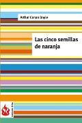 Las Cinco Semillas de Naranja: (Low Cost). Edicion Limitada