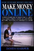 Make Money Online: 50 Ways to Make Money from Home Including Selling Niche Website Portfolios, Ebay, Fiverr, Blogging, Passive Income Str