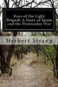 Boys of the Light Brigade a Story of Spain and the Peninsular War
