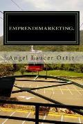 Emprendimarketing: Emprender Sin Aprender, Es Perder.