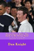 Zuckerburg, What the Zuck Is He Doing Now!: The Young Innovator Who Changed the World Today
