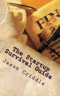 The Startup Survival Guide: An Ongoing List of Necessary Principles for Someone Building a Bad Ass Global Empire.