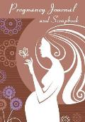 Pregnancy Journal and Scrapbook: Expectant Moms Document Your Pregnancy. Create Keepsake Diary Memory Book (Blank Journal)