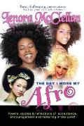 The Day I Wore My Afro: Poems, Quotes and Reflections of Acceptance, Encouragement and Maturing in the Lord
